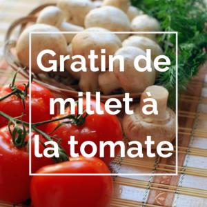 gratin de millet à la tomate