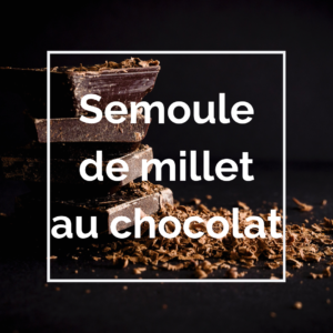 semoule de millet au chocolat