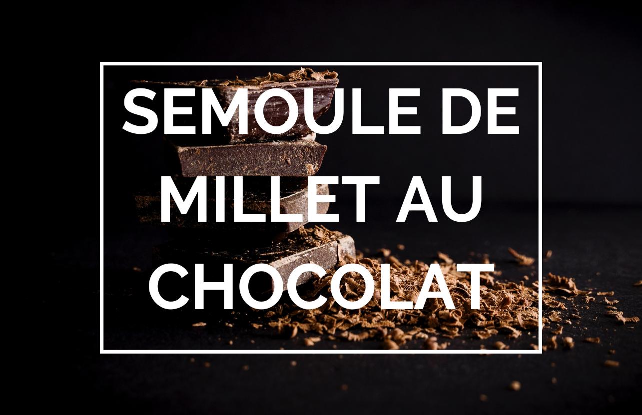 visuel site semoule de millet au chocolat
